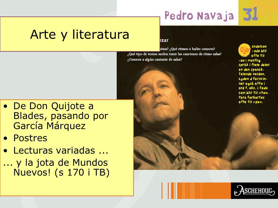 Arte y literatura De Don Quijote a Blades, pasando por García Márquez Postres Lecturas variadas......