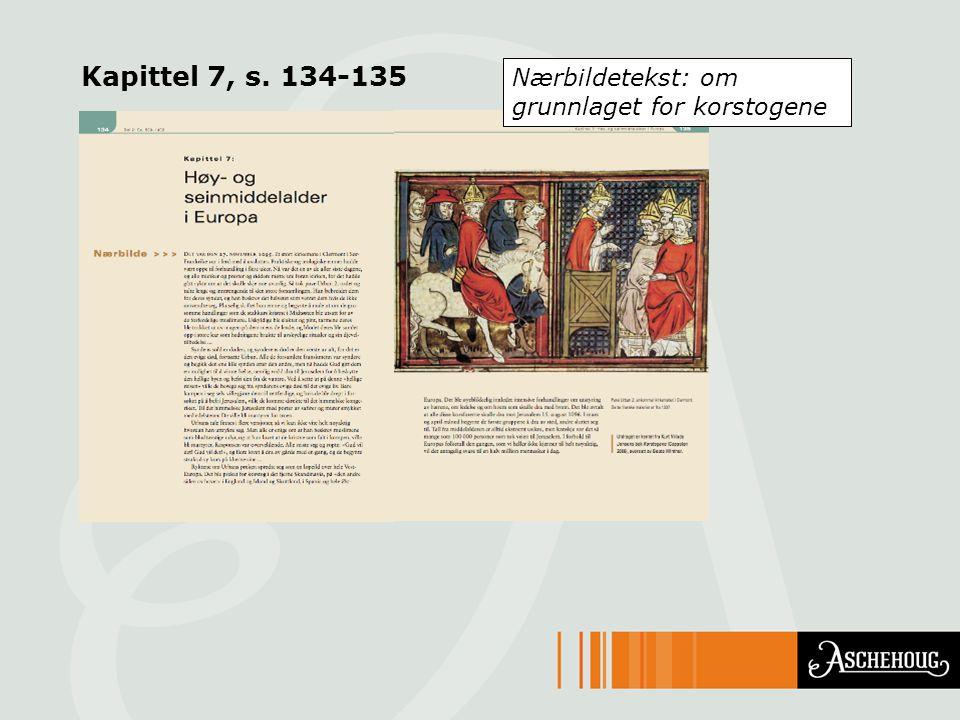 Kapittel 7, s. 134-135 Nærbildetekst: om grunnlaget for korstogene