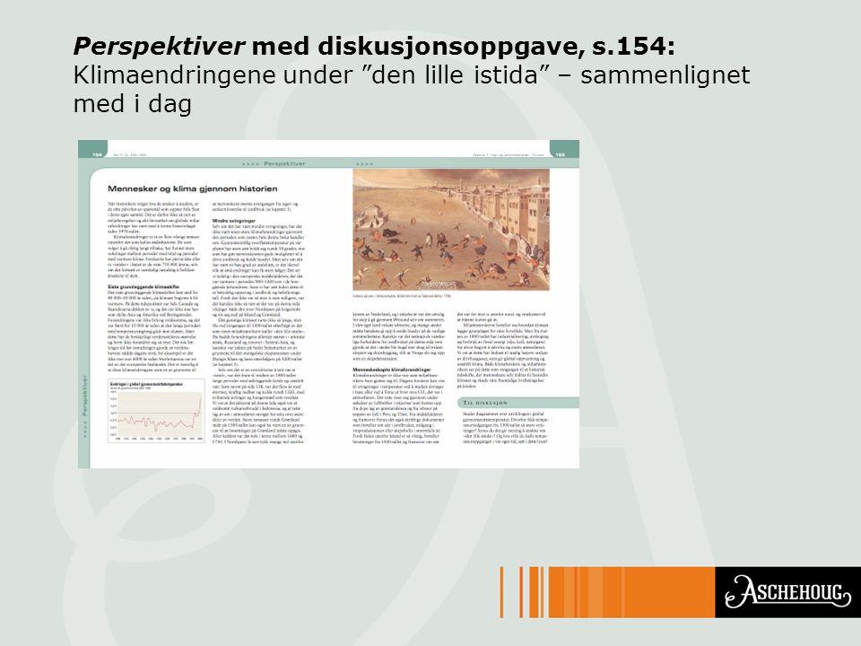 """Perspektiver med diskusjonsoppgave, s.154: Klimaendringene under """"den lille istida"""" – sammenlignet med i dag"""