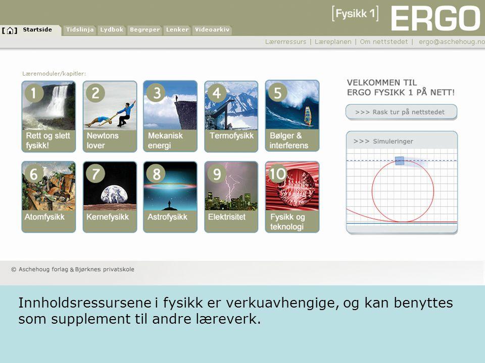 (Side med nettstedsforsidene) Innholdsressursene i fysikk er verkuavhengige, og kan benyttes som supplement til andre læreverk.