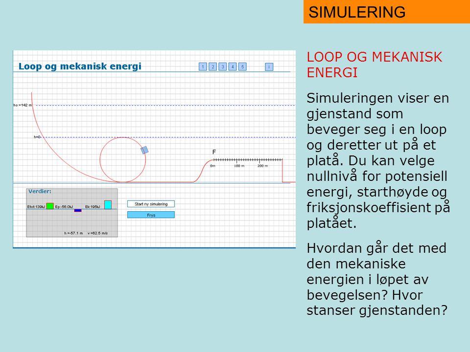 SIMULERING LOOP OG MEKANISK ENERGI Simuleringen viser en gjenstand som beveger seg i en loop og deretter ut på et platå.