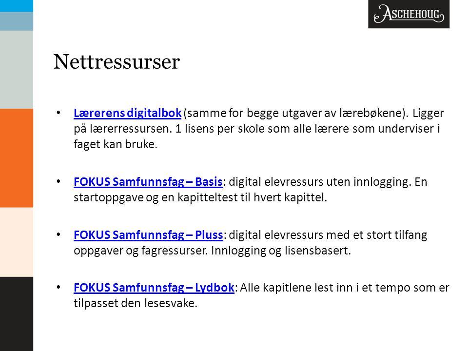 Nettressurser Lærerens digitalbok (samme for begge utgaver av lærebøkene). Ligger på lærerressursen. 1 lisens per skole som alle lærere som underviser