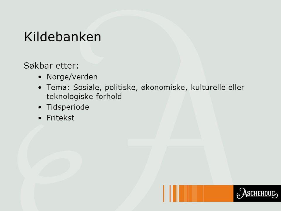 Kildebanken Søkbar etter: Norge/verden Tema: Sosiale, politiske, økonomiske, kulturelle eller teknologiske forhold Tidsperiode Fritekst