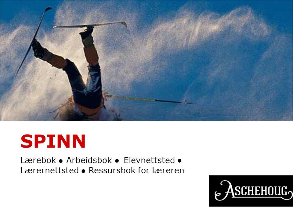 SPINN Lærebok ● Arbeidsbok ● Elevnettsted ● Lærernettsted ● Ressursbok for læreren
