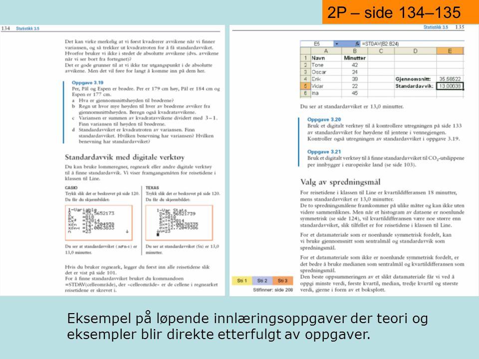 2P – side 134–135 Eksempel på løpende innlæringsoppgaver der teori og eksempler blir direkte etterfulgt av oppgaver.