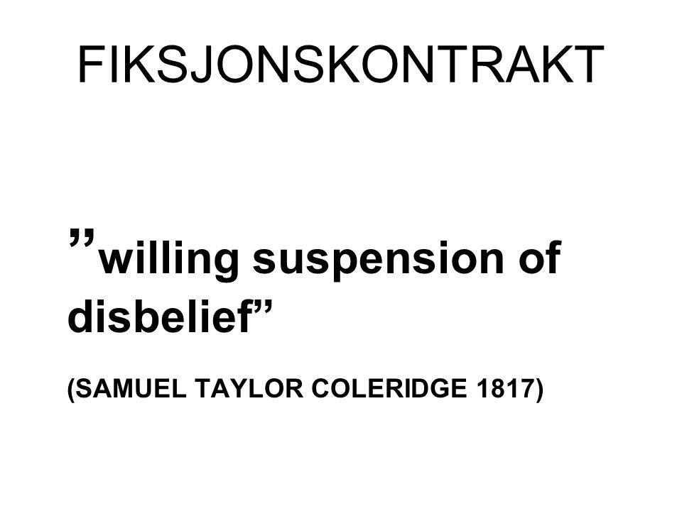 FIKSJONSKONTRAKT willing suspension of disbelief (SAMUEL TAYLOR COLERIDGE 1817)