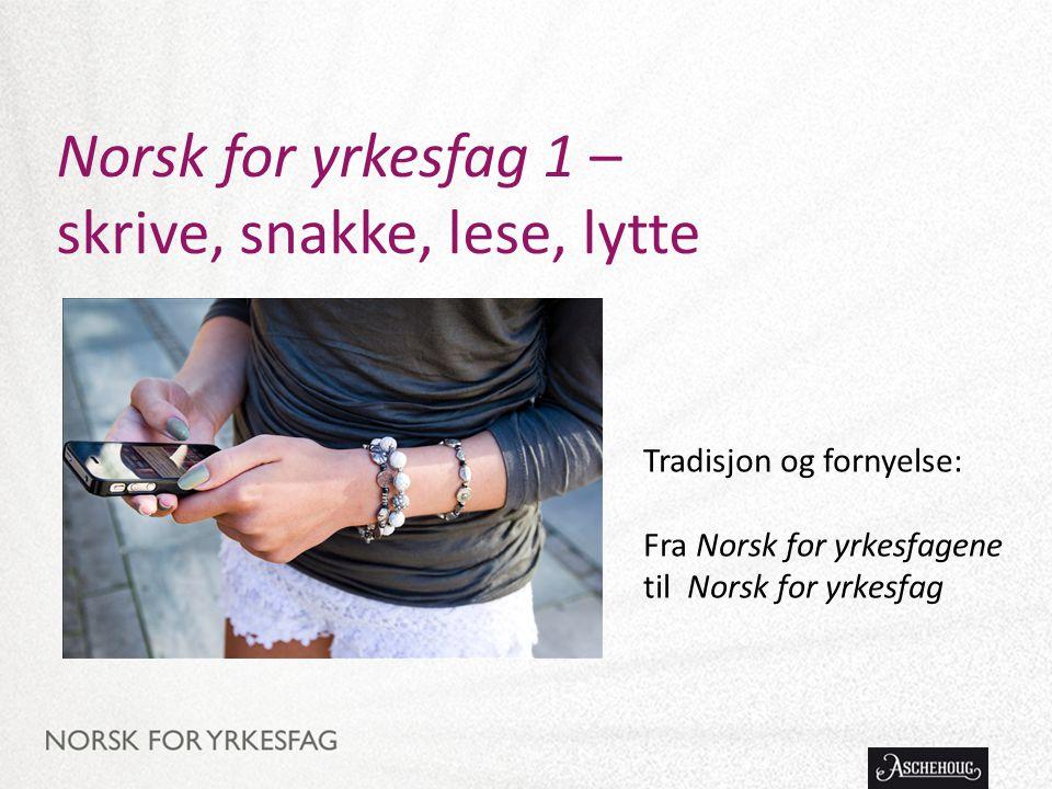 Dette er Norsk for yrkesfag 1: Læreboka – differensiering i tekst og oppgaver Norsk for yrkesfag 1 – kapittel for kapittel Innholdsliste 11 kapitler + kapittel 12: En språklig verktøykasse Rikholdig og variert tekstsamling – fyller halve boka