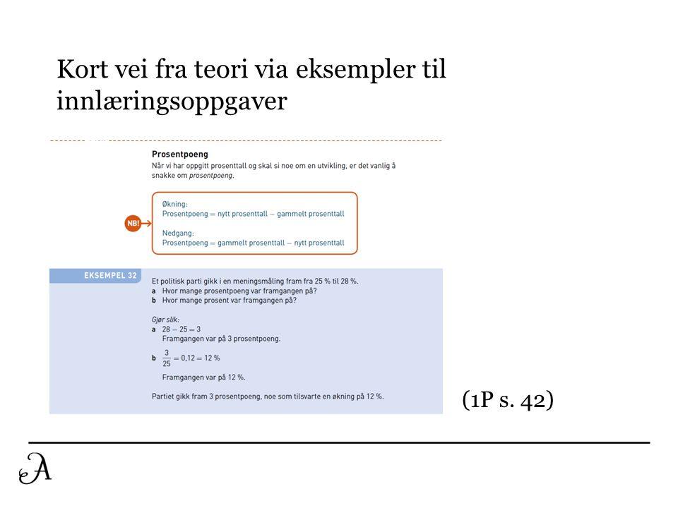 (1P s. 42) Kort vei fra teori via eksempler til innlæringsoppgaver