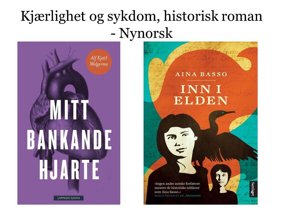 Kjærlighet og sykdom, historisk roman - Nynorsk