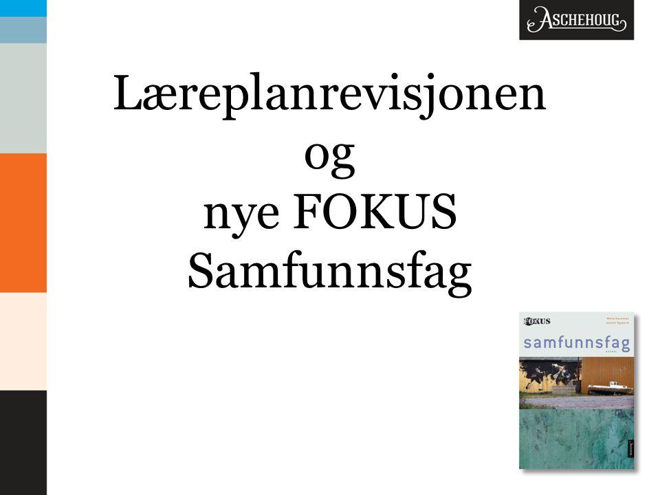 Læreplanrevisjonen og nye FOKUS Samfunnsfag