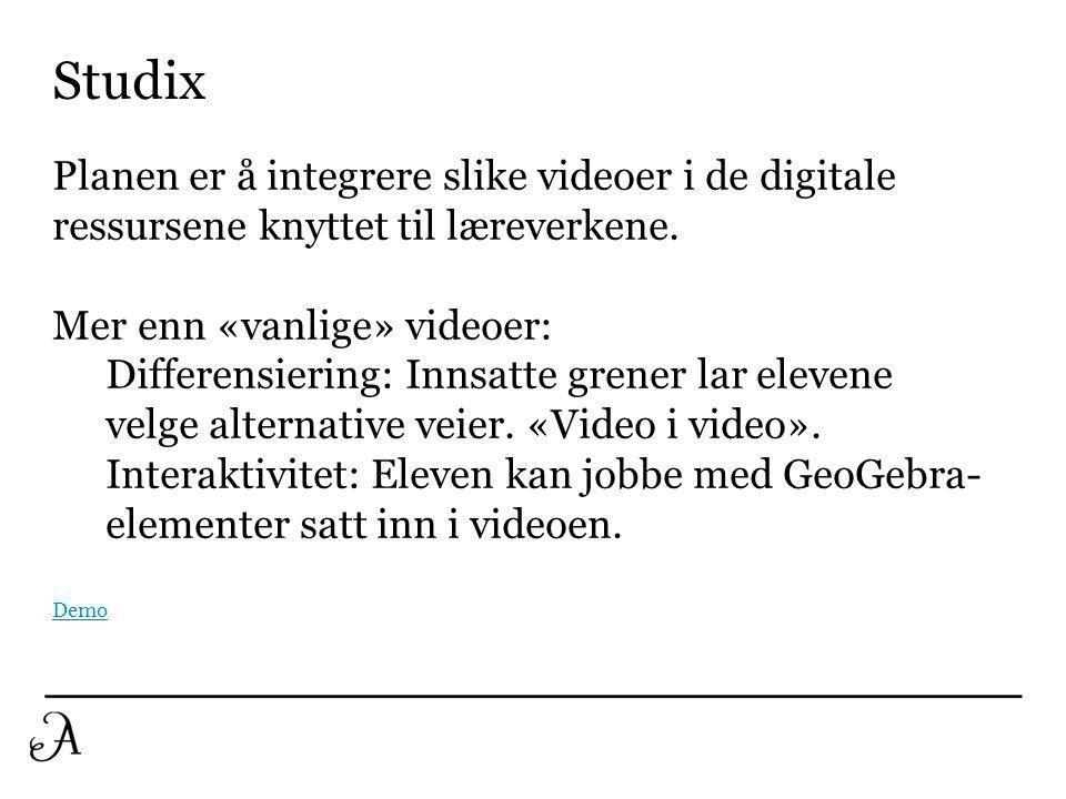 Studix Planen er å integrere slike videoer i de digitale ressursene knyttet til læreverkene. Mer enn «vanlige» videoer: Differensiering: Innsatte gren