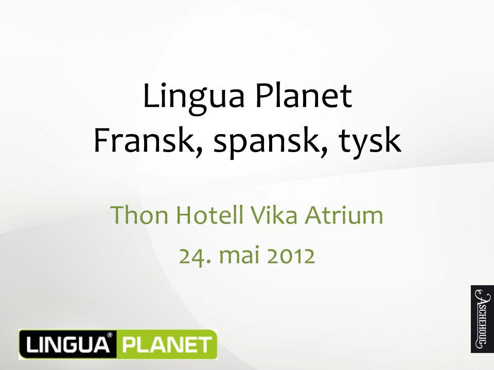 Lingua Planet Fransk, spansk, tysk Thon Hotell Vika Atrium 24. mai 2012