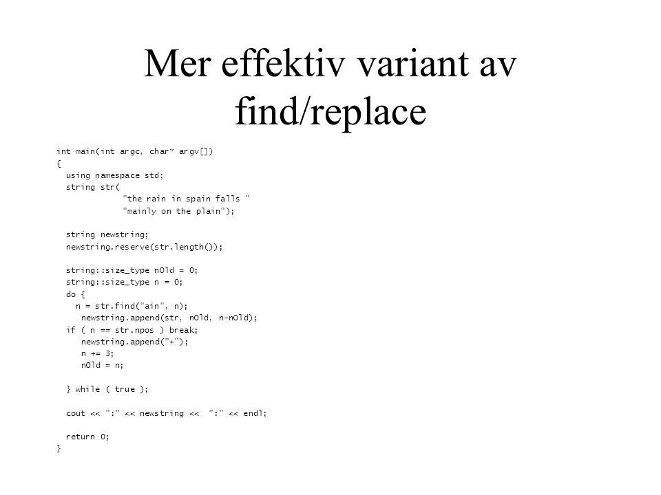 Find og replace - muligheter Find og replace funksjonene i strengklassen gir ganske mye fleksibilitet i å manipulere strenger.