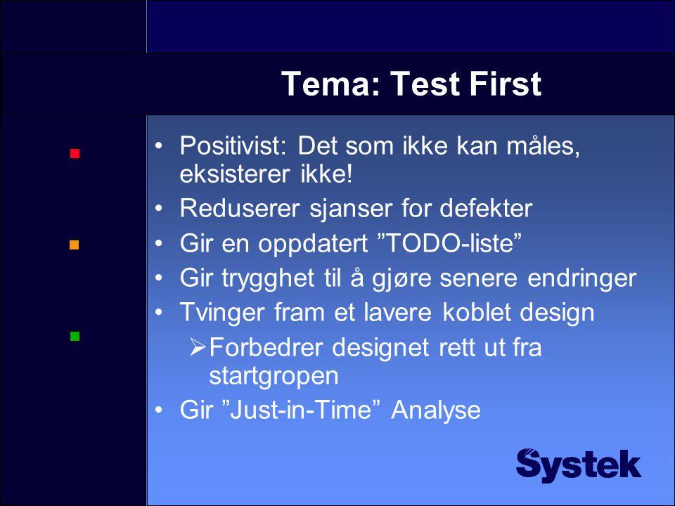 Tema: Tester De beste testene tester enheter Dersom testene ikke har fanger nok feil: Oppnevn en prosjekt-sabotør (test testene) Dersom feil oppstår i senere i prosessen Kartlegg hvilken enhet som oppfører seg feil Introduser tester som verifiserer mot dette Påvis feilen med enhetstest før rettning For å teste at en klasse kaller de riktige metodene på en annen: Bruk Mock objects for å teste rekkefølgen på kallene