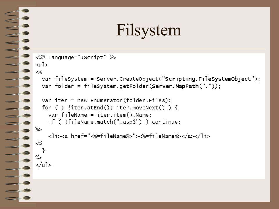 Filsystem <% var fileSystem = Server.CreateObject(