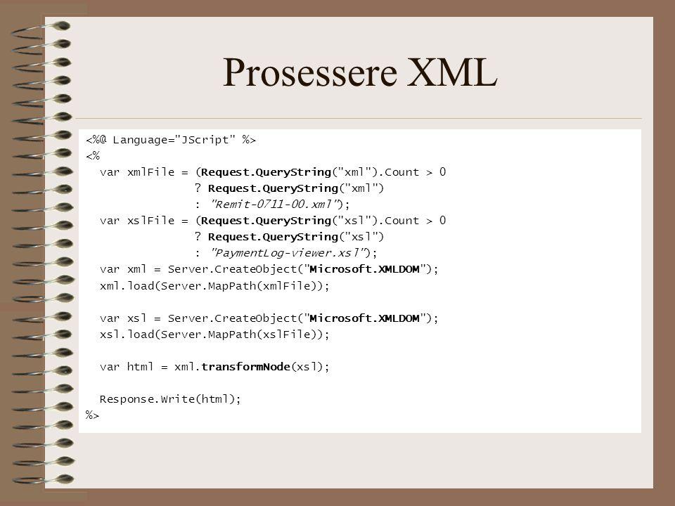 Prosessere XML <% var xmlFile = (Request.QueryString( xml ).Count > 0 .