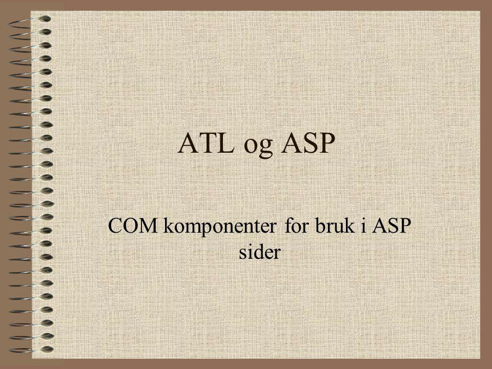 ATL og ASP COM komponenter for bruk i ASP sider