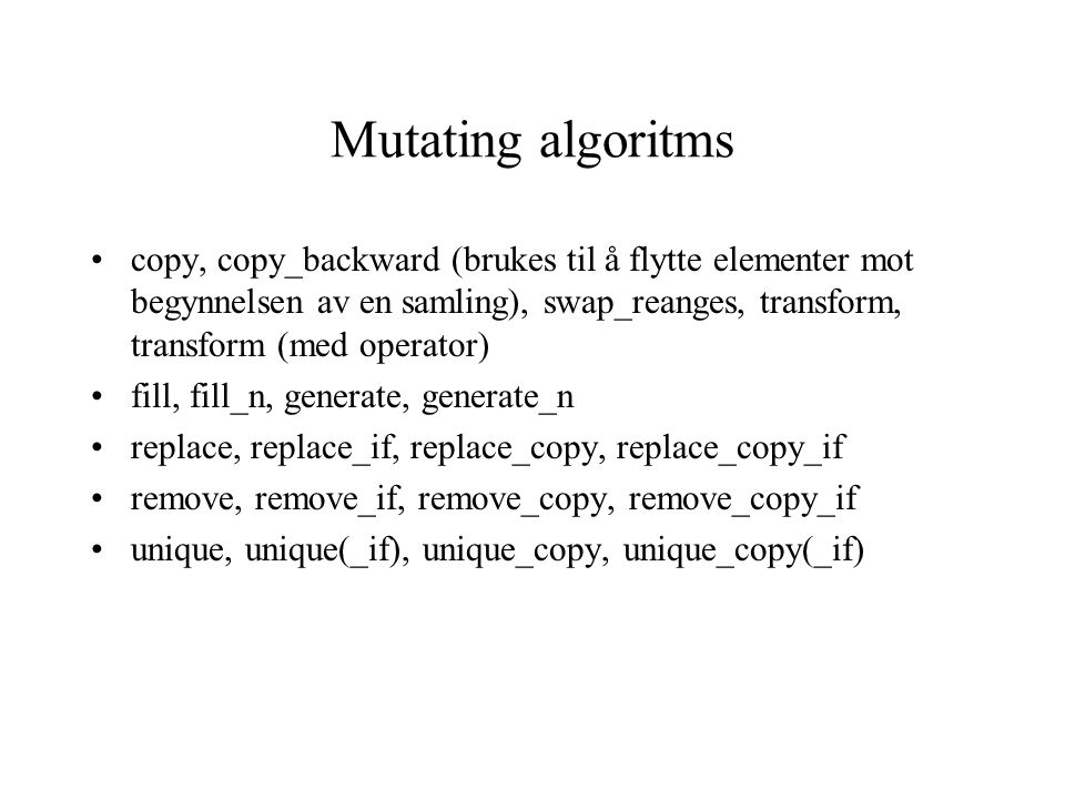 Non-mutating Algoritms: for_each, find, find_if, adjacent_find, adjacent_find_if, count, count_if, mismatch, miscmatch_if equal, equal_if, search, sea