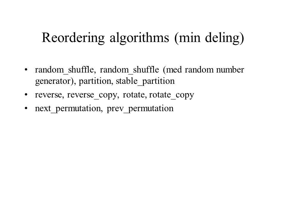 Mutating algoritms copy, copy_backward (brukes til å flytte elementer mot begynnelsen av en samling), swap_reanges, transform, transform (med operator
