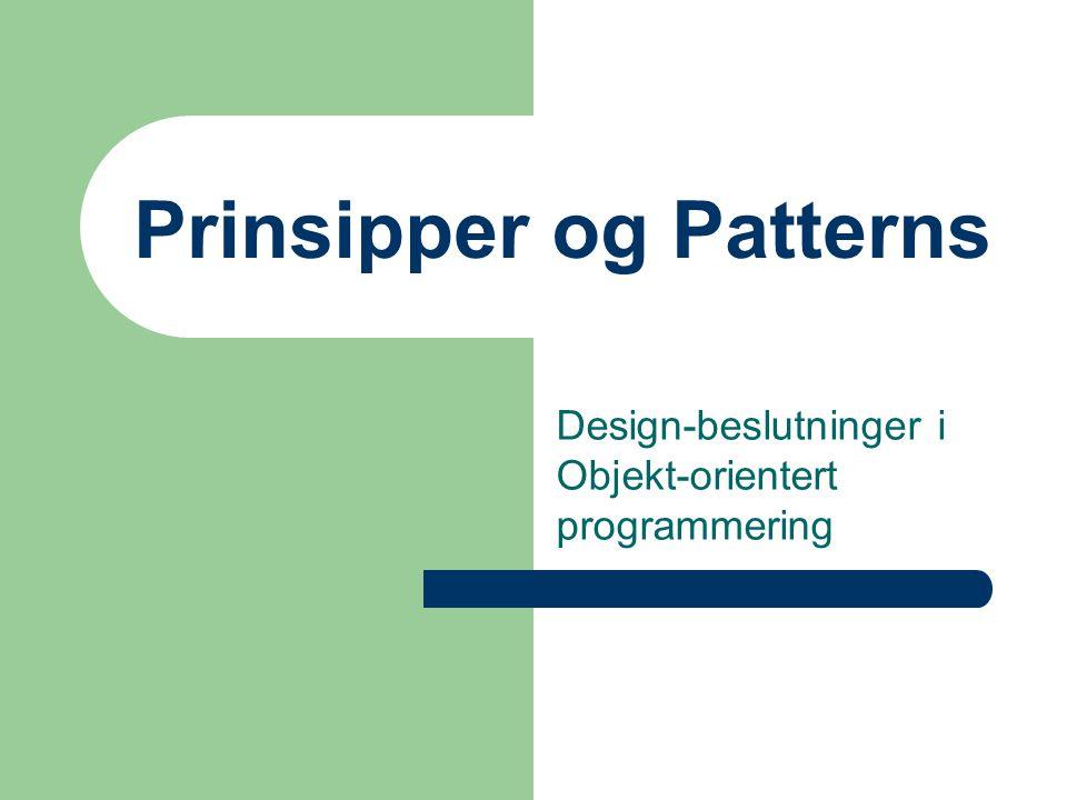 Prinsipper og Patterns Design-beslutninger i Objekt-orientert programmering