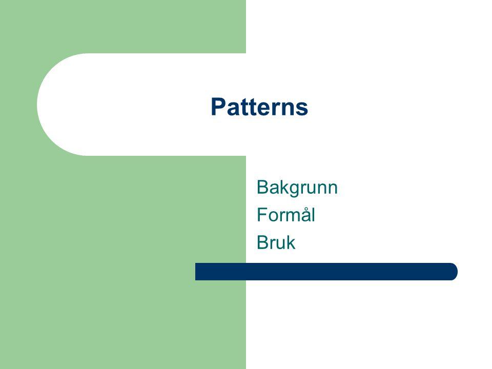 Patterns Bakgrunn Formål Bruk