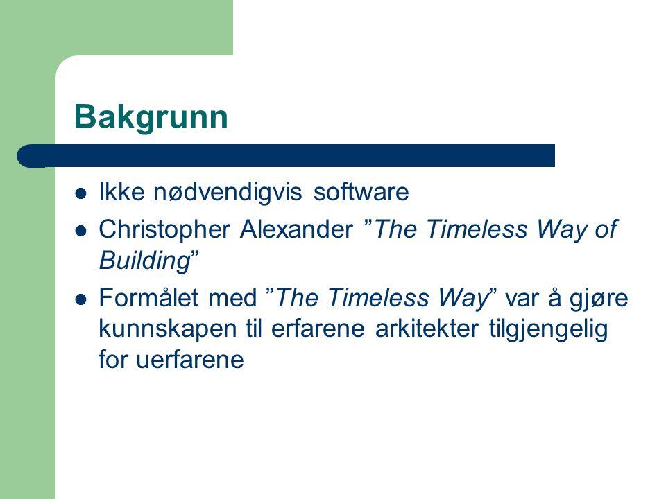 """Bakgrunn Ikke nødvendigvis software Christopher Alexander """"The Timeless Way of Building"""" Formålet med """"The Timeless Way"""" var å gjøre kunnskapen til er"""