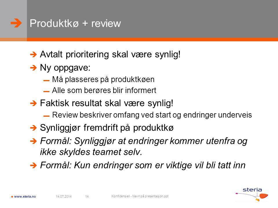   www.steria.no 14.07.2014 Konfidensiell - Navn på presentasjon.ppt 14 Produktkø + review  Avtalt prioritering skal være synlig!  Ny oppgave: ▬ Må