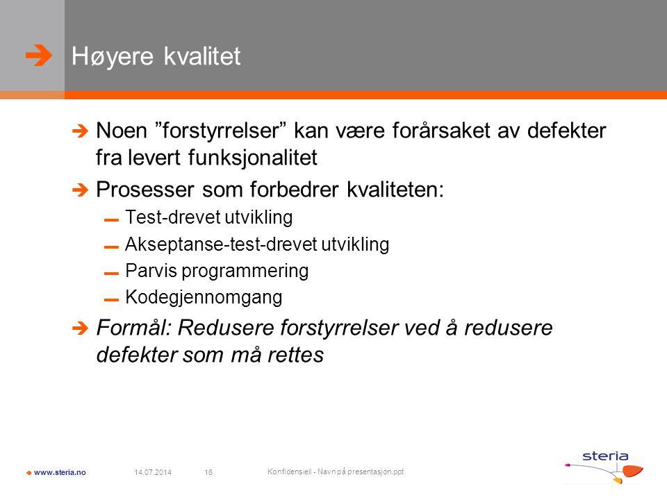 """  www.steria.no Høyere kvalitet  Noen """"forstyrrelser"""" kan være forårsaket av defekter fra levert funksjonalitet  Prosesser som forbedrer kvalitete"""