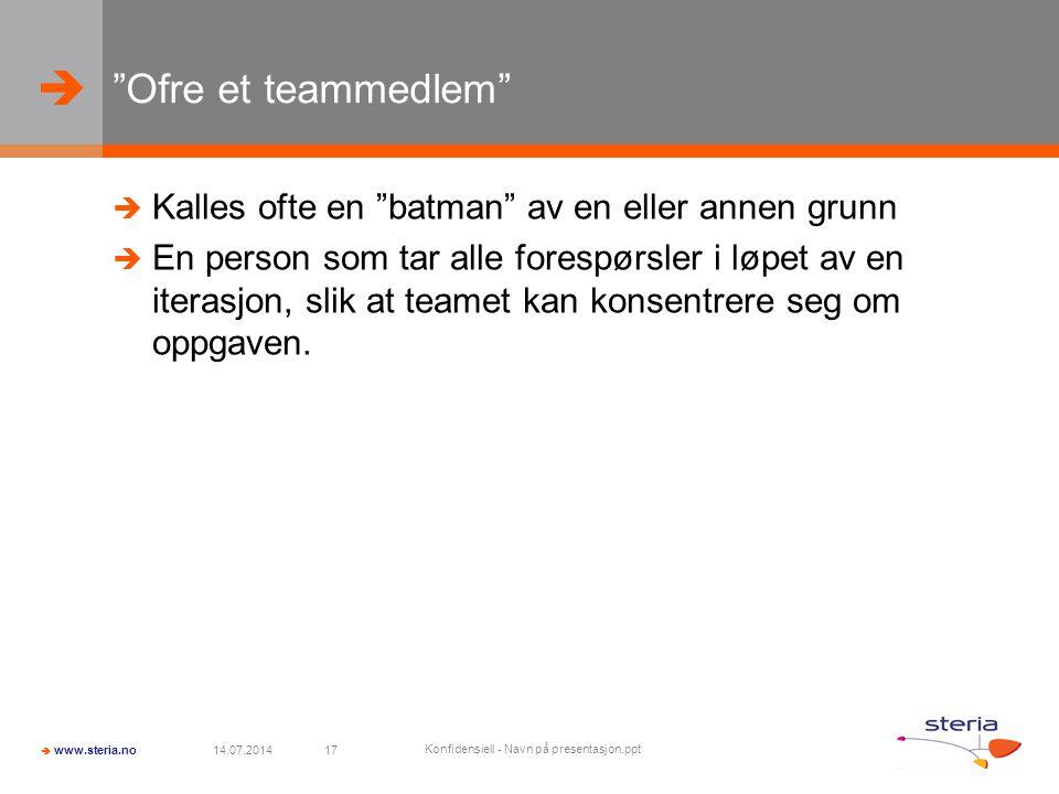 """  www.steria.no """"Ofre et teammedlem""""  Kalles ofte en """"batman"""" av en eller annen grunn  En person som tar alle forespørsler i løpet av en iterasjon"""