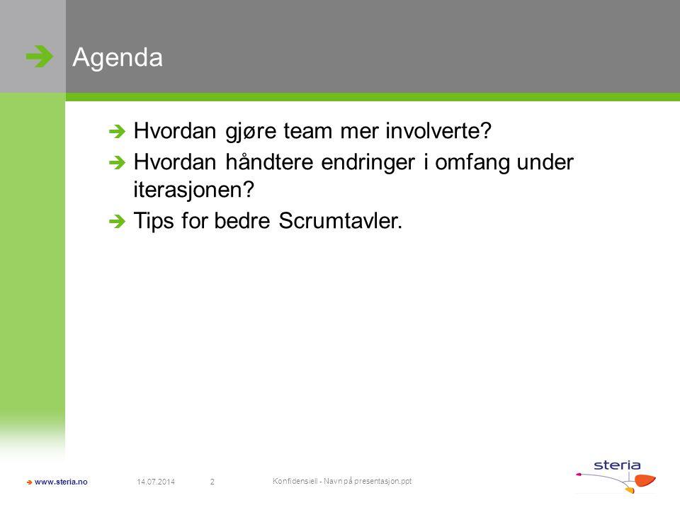   www.steria.no 14.07.2014 Konfidensiell - Navn på presentasjon.ppt 2 Agenda  Hvordan gjøre team mer involverte?  Hvordan håndtere endringer i omf