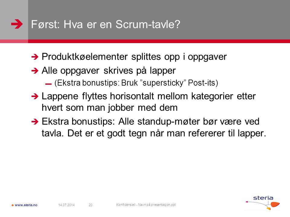   www.steria.no Først: Hva er en Scrum-tavle?  Produktkøelementer splittes opp i oppgaver  Alle oppgaver skrives på lapper ▬ (Ekstra bonustips: Br