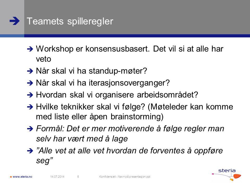  www.steria.no  Teamets spilleregler  Workshop er konsensusbasert. Det vil si at alle har veto  Når skal vi ha standup-møter?  Når skal vi ha ite