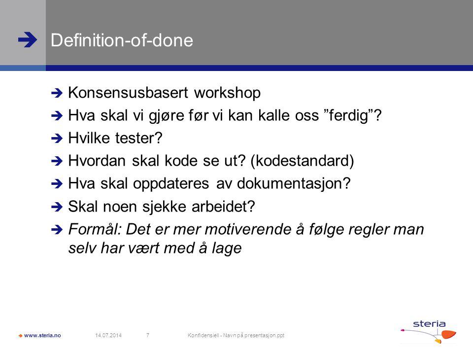 """ www.steria.no  Definition-of-done  Konsensusbasert workshop  Hva skal vi gjøre før vi kan kalle oss """"ferdig""""?  Hvilke tester?  Hvordan skal kod"""