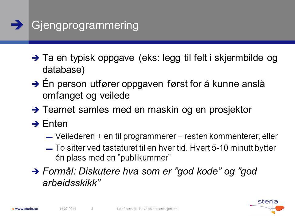  www.steria.no  Gjengprogrammering  Ta en typisk oppgave (eks: legg til felt i skjermbilde og database)  Én person utfører oppgaven først for å ku