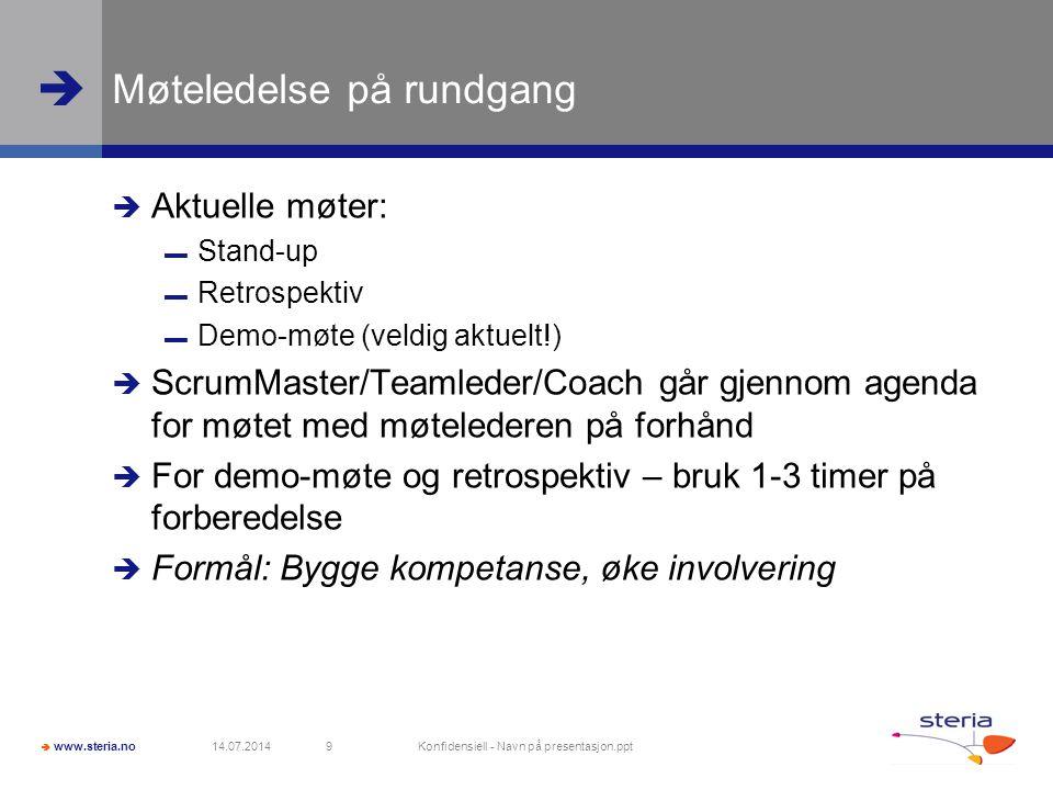  www.steria.no  Møteledelse på rundgang  Aktuelle møter: ▬ Stand-up ▬ Retrospektiv ▬ Demo-møte (veldig aktuelt!)  ScrumMaster/Teamleder/Coach går
