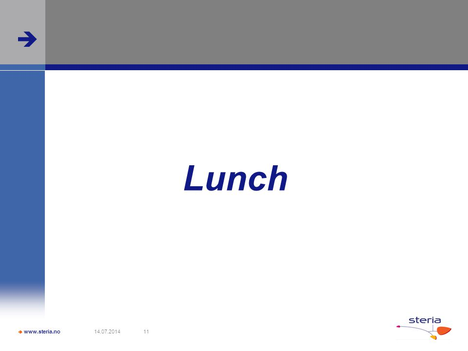  www.steria.no  14.07.201411 Lunch