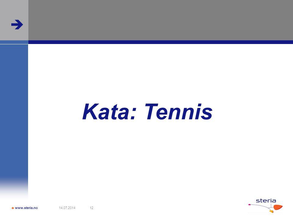  www.steria.no  14.07.201412 Kata: Tennis