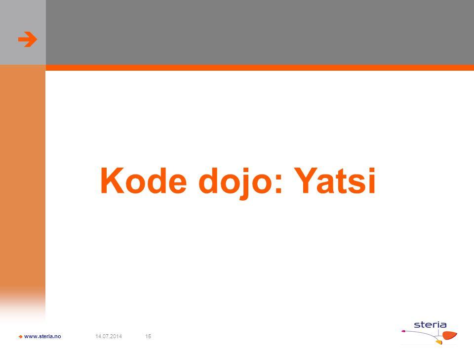   www.steria.no 14.07.201415 Kode dojo: Yatsi