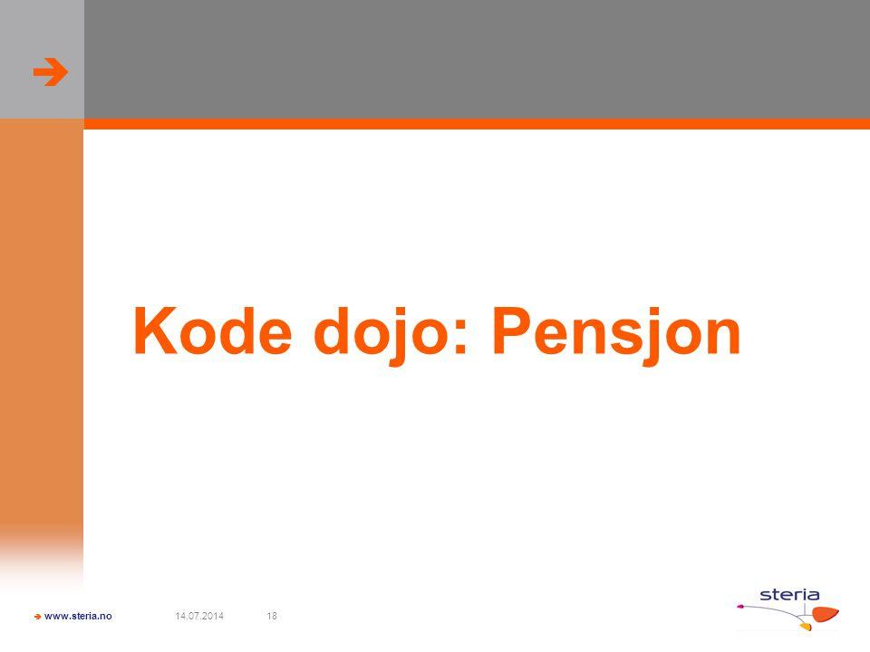   www.steria.no 14.07.201418 Kode dojo: Pensjon