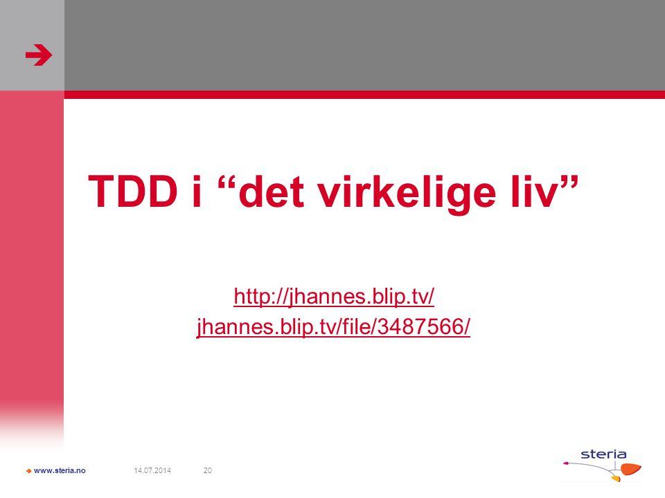   www.steria.no 14.07.201420 TDD i det virkelige liv http://jhannes.blip.tv/ jhannes.blip.tv/file/3487566/