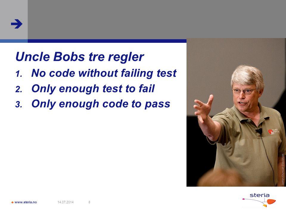  www.steria.no  14.07.20148 Uncle Bobs tre regler 1.
