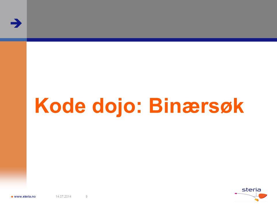  www.steria.no  14.07.20149 Kode dojo: Binærsøk