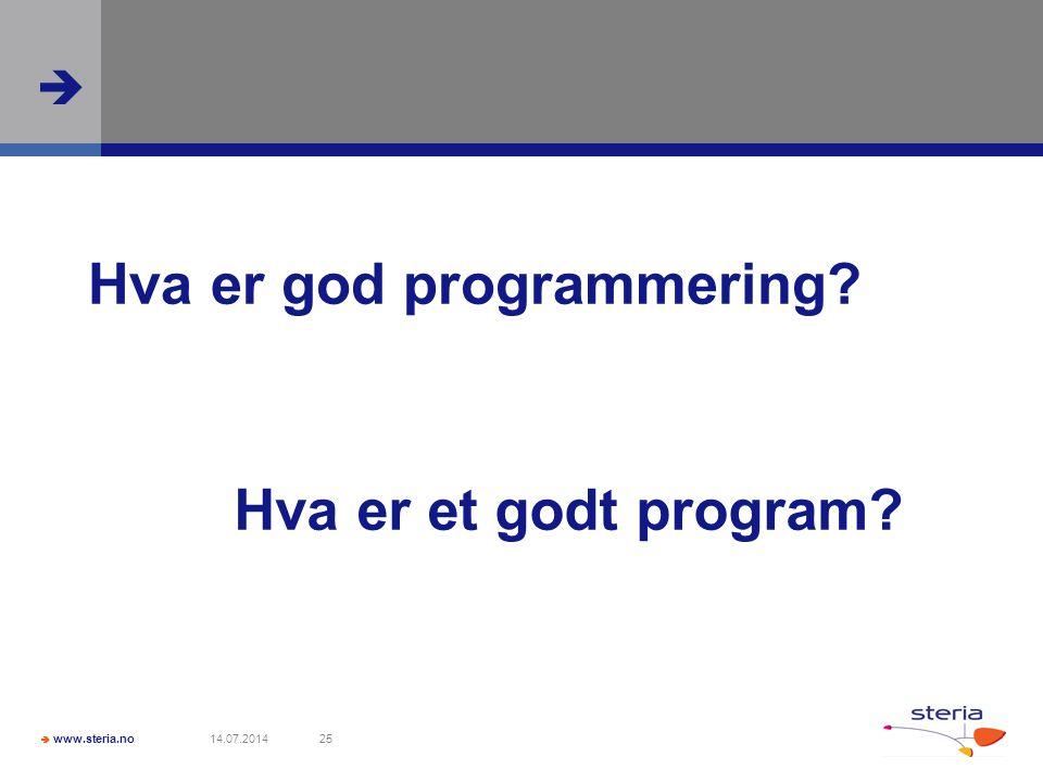  www.steria.no  14.07.201425 Hva er god programmering Hva er et godt program