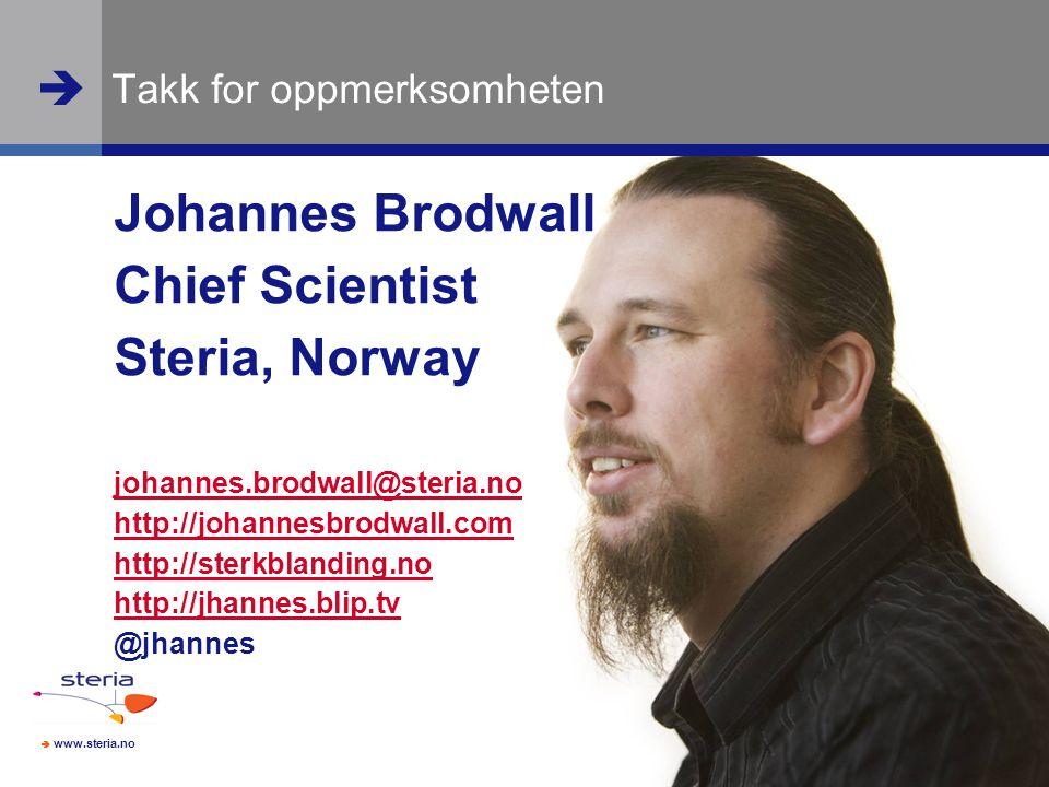  www.steria.no  Johannes Brodwall Chief Scientist Steria, Norway johannes.brodwall@steria.no http://johannesbrodwall.com http://sterkblanding.no http://jhannes.blip.tv @jhannes Takk for oppmerksomheten  www.steria.no