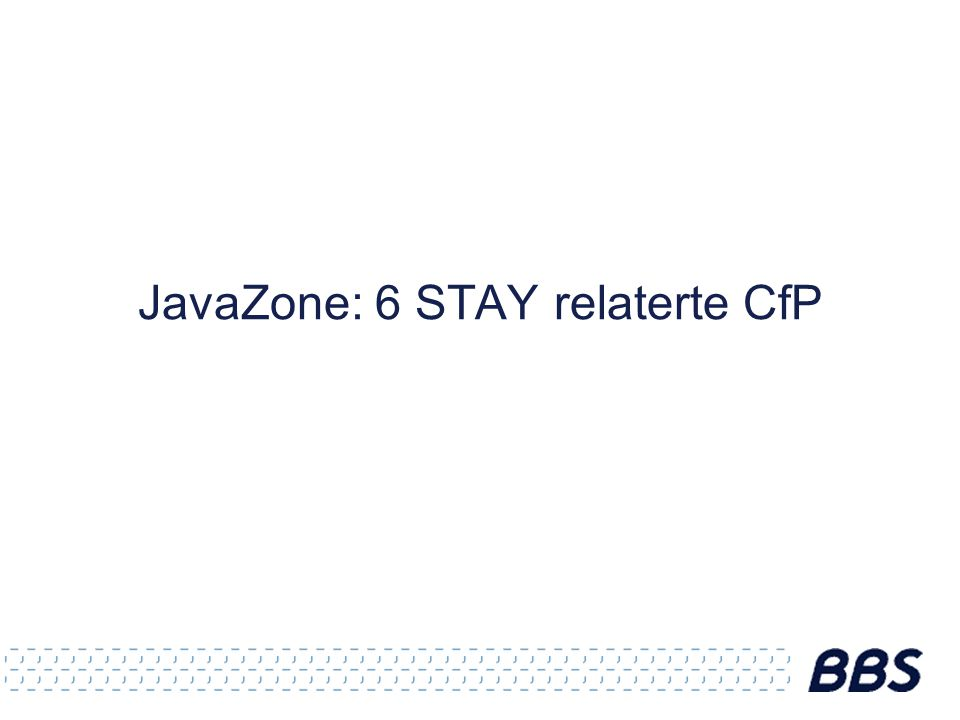 JavaZone: 6 STAY relaterte CfP