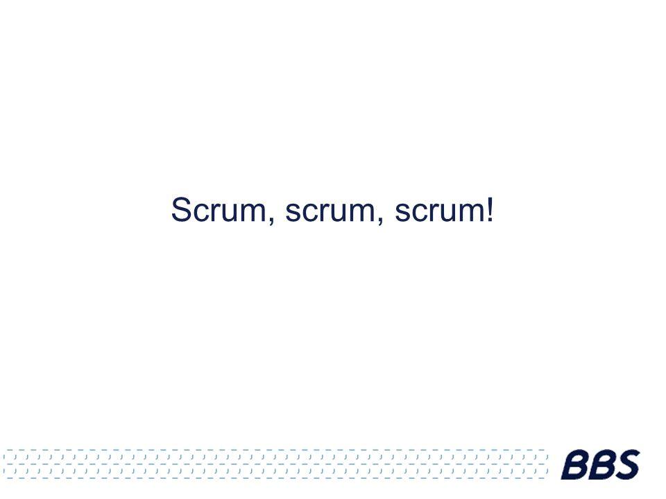 Scrum, scrum, scrum!