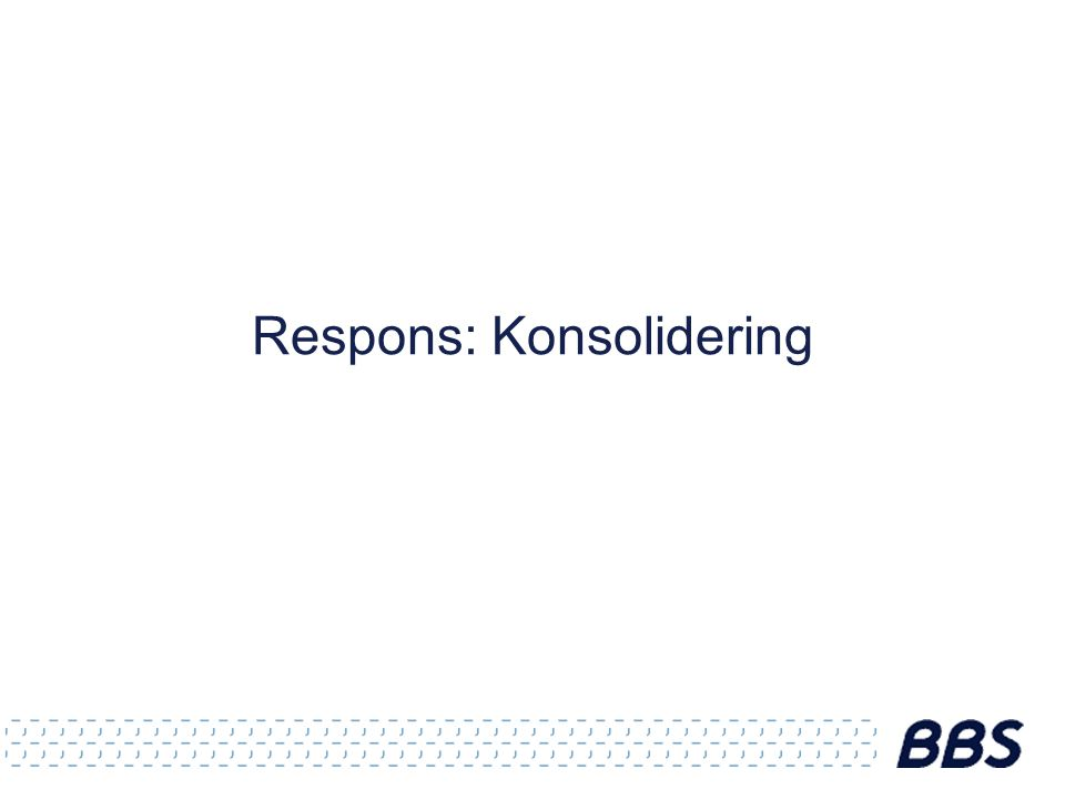 Respons: Konsolidering