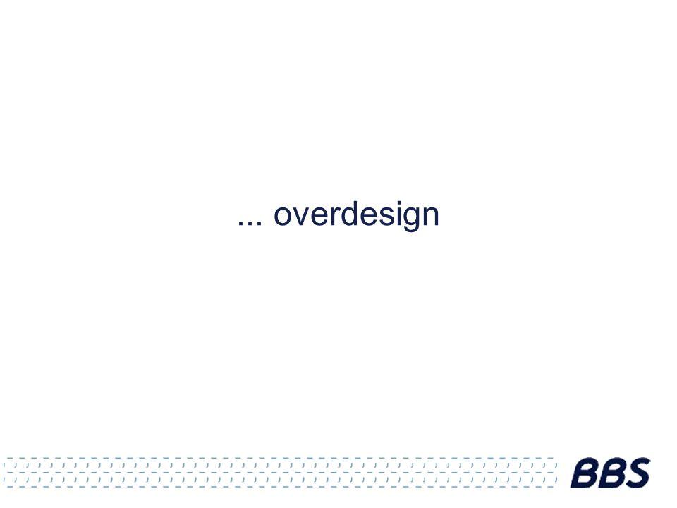 ... overdesign