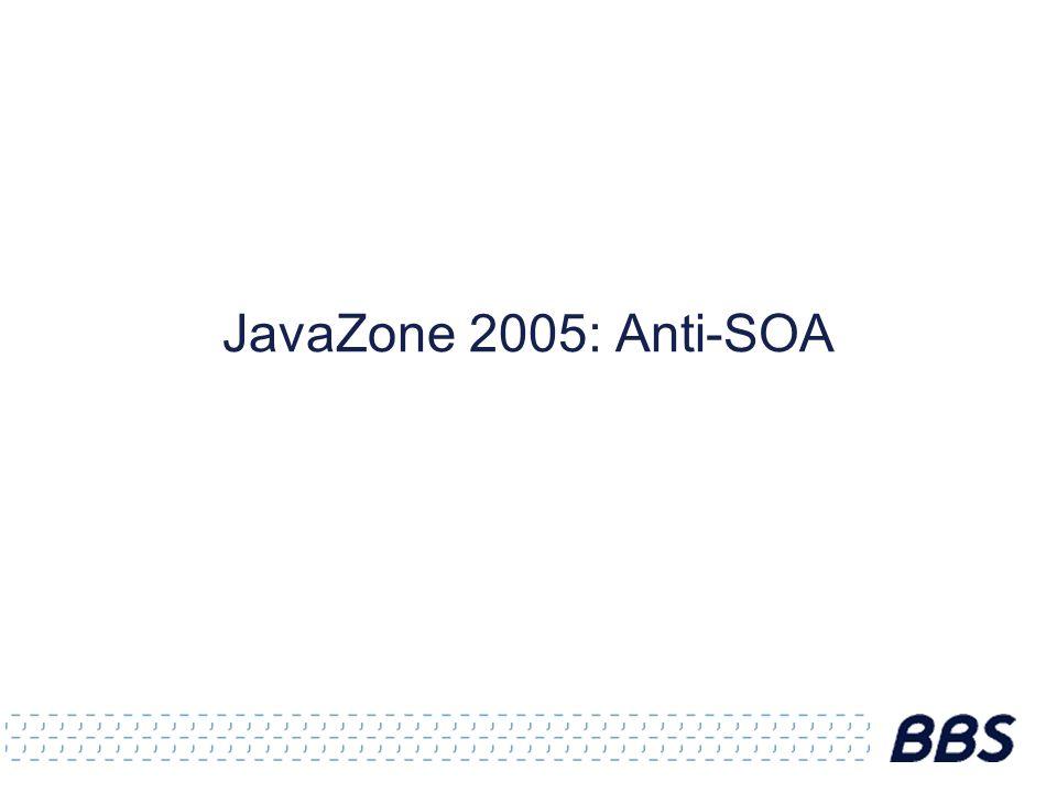 JavaZone 2005: Anti-SOA