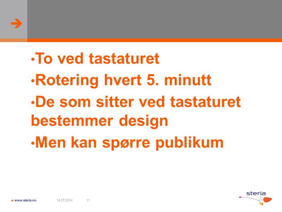   www.steria.no 14.07.201411 To ved tastaturet Rotering hvert 5.